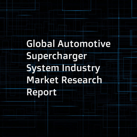 Global Automotive Supercharger System Industry Market Research Report