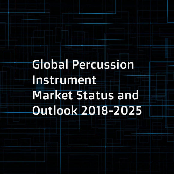 Global Percussion Instrument Market Status and Outlook 2018-2025