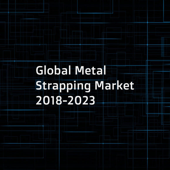 Global Metal Strapping Market 2018-2023