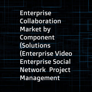 Enterprise Collaboration Market by Component (Solutions (Enterprise Video  Enterprise Social Network  Project Management & Analytics  Unified Messaging)  Services)  Deployment Type  Organization Size  Vertical  and Region - Global Forecast to 2023