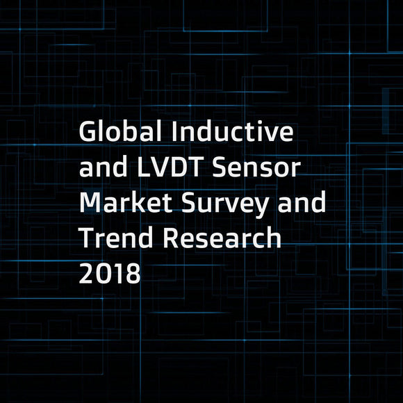 Global Inductive and LVDT Sensor Market Survey and Trend Research 2018
