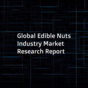 Global Edible Nuts Industry Market Research Report