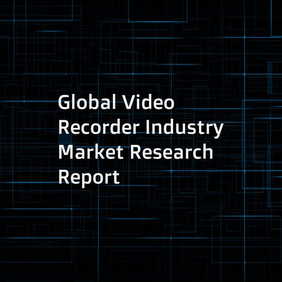 Global Video Recorder Industry Market Research Report