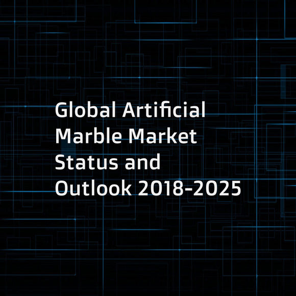 Global Artificial Marble Market Status and Outlook 2018-2025