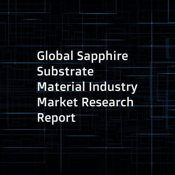 Global Sapphire Substrate Material Industry Market Research Report