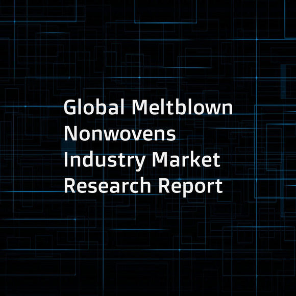 Global Meltblown Nonwovens Industry Market Research Report