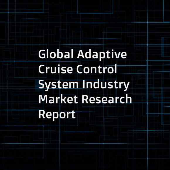 Global Adaptive Cruise Control System Industry Market Research Report