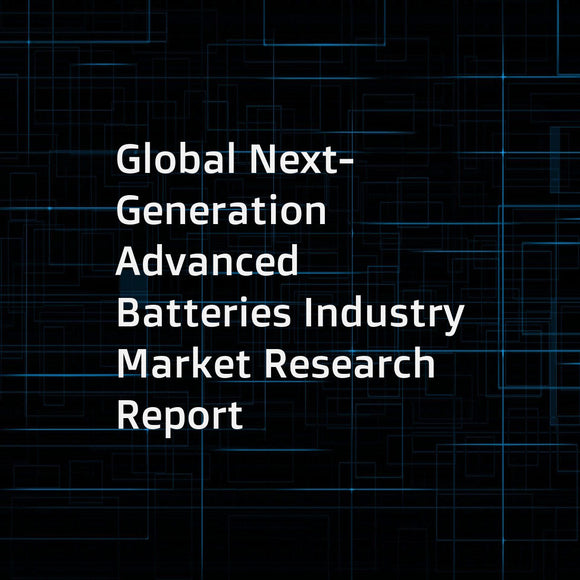 Global Next-Generation Advanced Batteries Industry Market Research Report