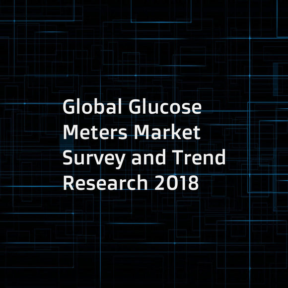 Global Glucose Meters Market Survey and Trend Research 2018