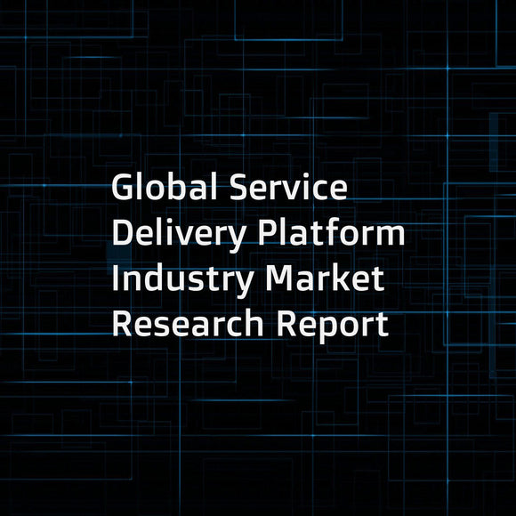Global Service Delivery Platform Industry Market Research Report
