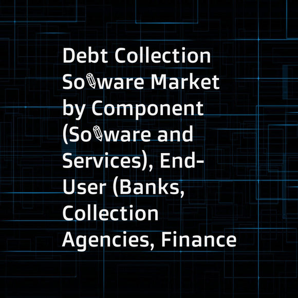 Debt Collection Software Market by Component (Software and Services), End-User (Banks, Collection Agencies, Finance Companies, Healthcare), Organization Size (Large Enterprises and SMEs), Deployment Type, and Region - Global Forecast to 2023