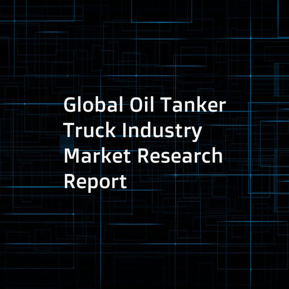 Global Oil Tanker Truck Industry Market Research Report
