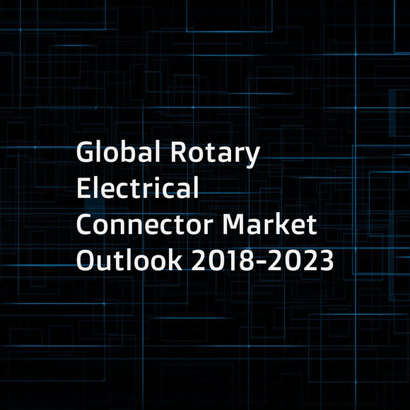 Global Rotary Electrical Connector Market Outlook 2018-2023