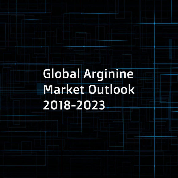 Global Arginine Market Outlook 2018-2023