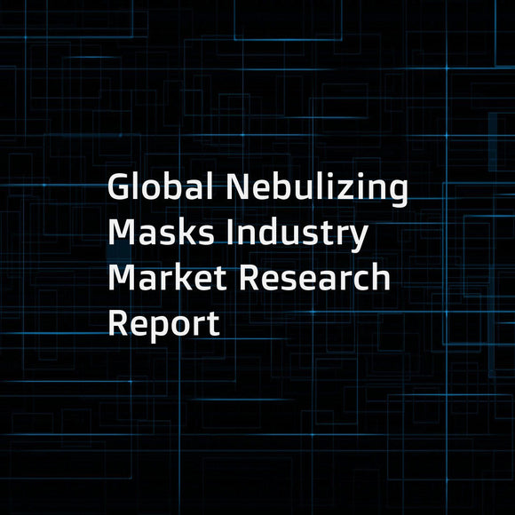 Global Nebulizing Masks Industry Market Research Report