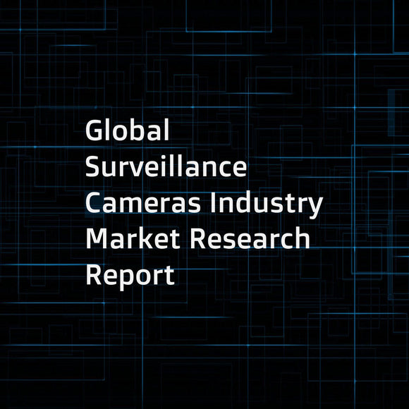 Global Surveillance Cameras Industry Market Research Report