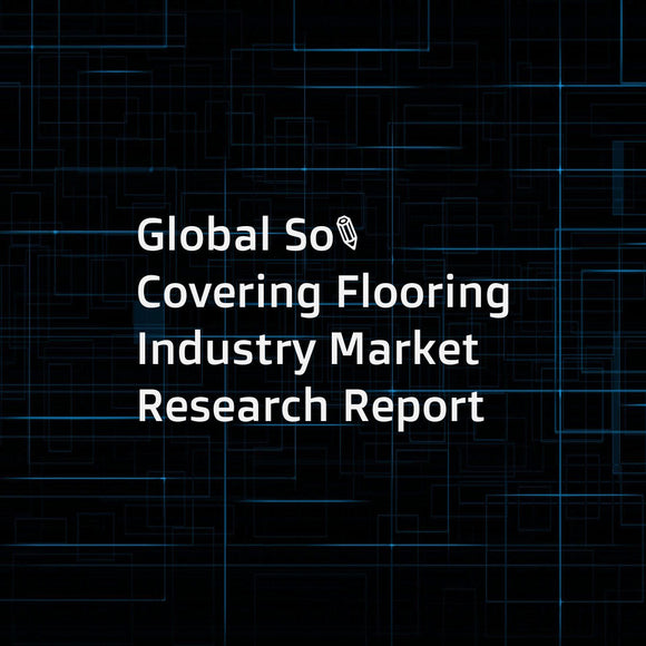 Global Soft Covering Flooring Industry Market Research Report