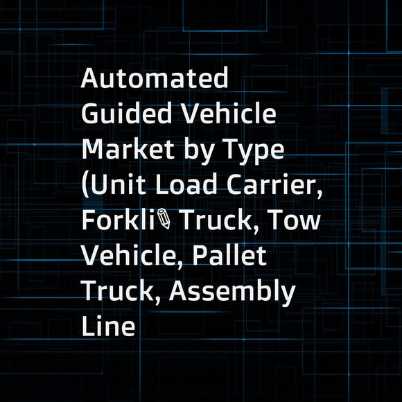 Automated Guided Vehicle Market by Type (Unit Load Carrier, Forklift Truck, Tow Vehicle, Pallet Truck, Assembly Line Vehicle), Battery Type (Lead, Nickel, Lithium Ion), Application, Navigation Technology, Industry, & Geography - Global Forecast to 2023