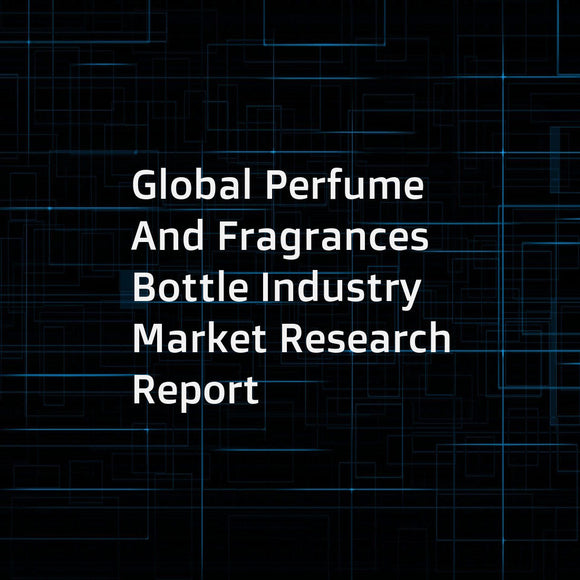 Global Perfume And Fragrances Bottle Industry Market Research Report