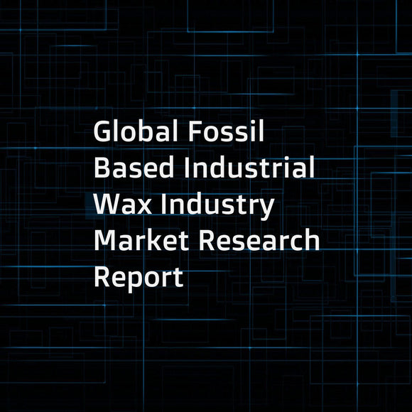 Global Fossil Based Industrial Wax Industry Market Research Report