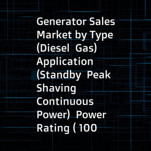 Generator Sales Market by Type (Diesel  Gas)  Application (Standby  Peak Shaving  Continuous Power)  Power Rating ( 100 kVA  100-350 kVA  350-1 000 kVA   1 000 kVA)  End-User (Residential  Commercial  Industrial)  and Region - Global forecast to 2023