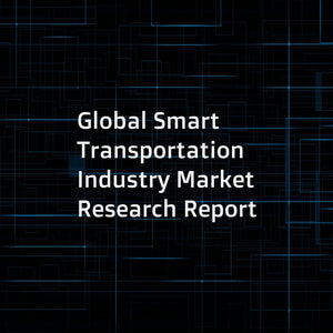 Global Smart Transportation Industry Market Research Report