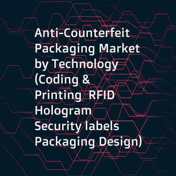 Anti-Counterfeit Packaging Market by Technology (Coding & Printing  RFID  Hologram  Security labels  Packaging Design)  Usage Feature (Track & Trace  Tamper Evidence  Overt  Covert  Forensic Markers)  End-use Sector  and Region - Global Forecast to 2021