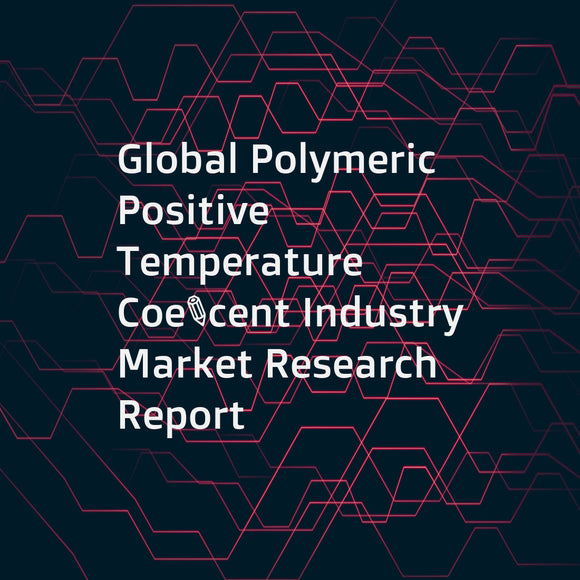 Global Polymeric Positive Temperature Coefficent Industry Market Research Report