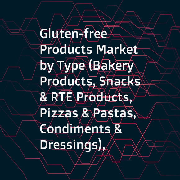 Gluten-free Products Market by Type (Bakery Products, Snacks & RTE Products, Pizzas & Pastas, Condiments & Dressings), Distribution Channel (Conventional Stores, Specialty Stores, Drugstores & Pharmacies), and Region - Global Forecast to 2023