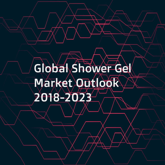 Global Shower Gel Market Outlook 2018-2023