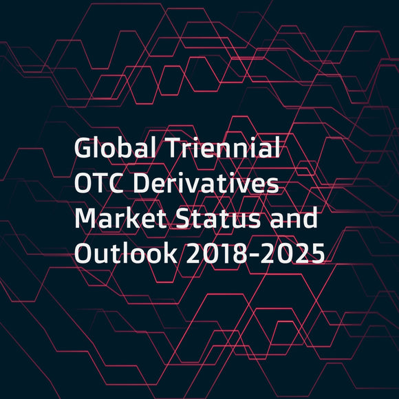 Global Triennial OTC Derivatives Market Status and Outlook 2018-2025