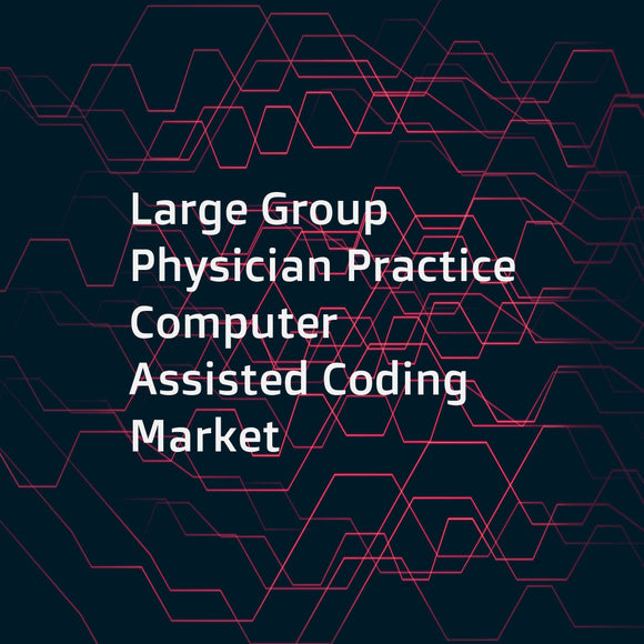 Large Group Physician Practice Computer Assisted Coding Market