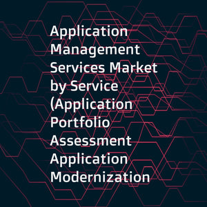 Application Management Services Market by Service (Application Portfolio Assessment  Application Modernization  Application Maintenance and Support  and Application Managed Services)  Organization Size  Vertical  and Region - Global Forecast to 2022