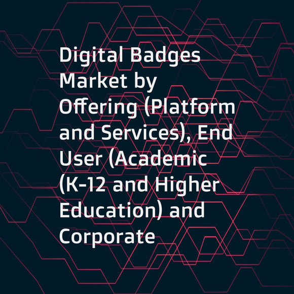 Digital Badges Market by Offering (Platform and Services), End User (Academic (K-12 and Higher Education) and Corporate (SMEs and Large Enterprises)), and Region (North America, Europe, APAC, and Row) - Global Forecast to 2023