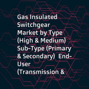 Gas Insulated Switchgear Market by Type (High & Medium)  Sub-Type (Primary & Secondary)  End-User (Transmission & Distribution  Manufacturing & Processing  Infrastructure & Transportation and Power Generation) & Region - Global Forecast to 2021