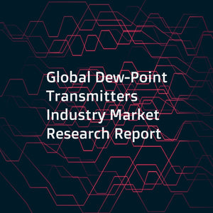 Global Dew-Point Transmitters Industry Market Research Report