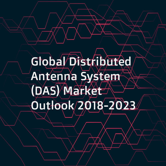 Global Distributed Antenna System (DAS) Market Outlook 2018-2023