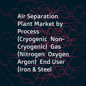 Air Separation Plant Market by Process (Cryogenic  Non-Cryogenic)  Gas (Nitrogen  Oxygen  Argon)  End User (Iron & Steel  Oil & Gas  Chemical  Healthcare)  Region - Global Forecast to 2026