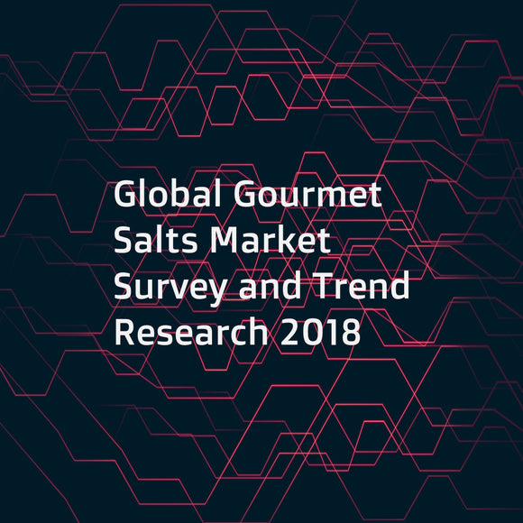 Global Gourmet Salts Market Survey and Trend Research 2018