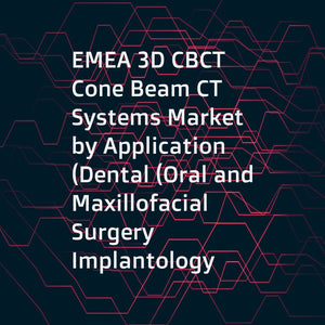 EMEA 3D CBCT Cone Beam CT Systems Market by Application (Dental (Oral and Maxillofacial Surgery  Implantology  Orthodontic  Endodontic) and Non-Dental (Radiology  ENT))  End User (Hospitals and Clinics  Diagnostic Centres) - Forecast to 2023