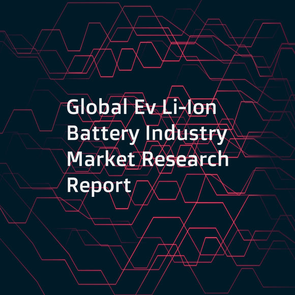 Global Ev Li-Ion Battery Industry Market Research Report