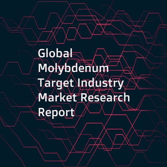 Global Molybdenum Target Industry Market Research Report