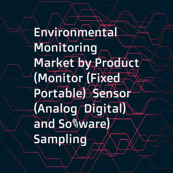 Environmental Monitoring Market by Product (Monitor (Fixed  Portable)  Sensor (Analog  Digital)  and Software)  Sampling Method (Intermittent  Continuous  Active  Passive)  Application (Particulate Matter  Air  Gas  Water  Soil  Noise) - Forecast to 2021
