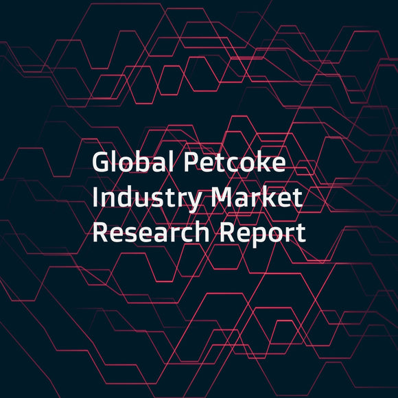 Global Petcoke Industry Market Research Report