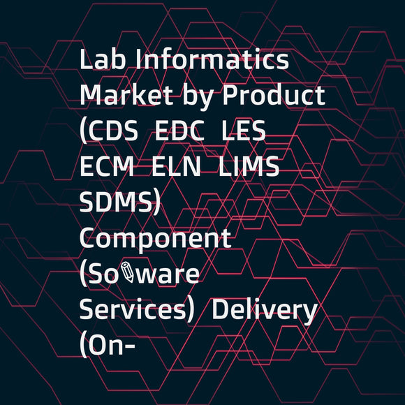 Lab Informatics Market by Product (CDS  EDC  LES  ECM  ELN  LIMS  SDMS)  Component (Software  Services)  Delivery (On-Premise  Hosted  Cloud) & Industry (CROs  Pharma  Biotechnology  Chemical  Petrochemical  F&B  Agriculture  Oil  Gas) - Forecasts to 2021
