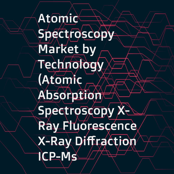 Atomic Spectroscopy Market by Technology (Atomic Absorption Spectroscopy X-Ray Fluorescence X-Ray Diffraction ICP-Ms ICP-OES) & by Application (Food & Beverage Testing Pharmaceuticals & Biotechnology   Environmental Testing) - Analysis & Global Forecast t