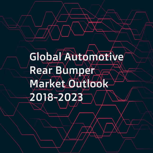 Global Automotive Rear Bumper Market Outlook 2018-2023