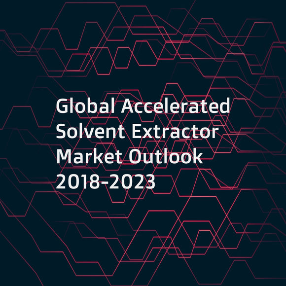Global Accelerated Solvent Extractor Market Outlook 2018-2023