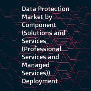 Data Protection Market by Component (Solutions and Services (Professional Services and Managed Services))  Deployment Mode (On-premises and Cloud)  Organization Size (Large Enterprises and SMEs)  Industry Vertical  and Region - Global Forecast to 2022