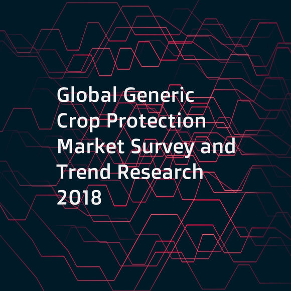 Global Generic Crop Protection Market Survey and Trend Research 2018